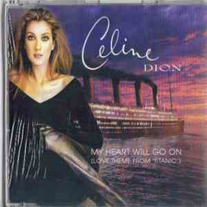 Celine Dion - My Heart Will Go On (Love Theme From 'Titanic') album flac