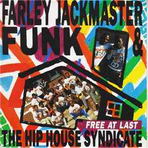 Farley Jackmaster Funk & The Hip House Syndicate - Free At Last album flac
