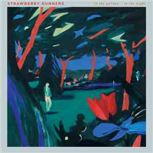 Strawberry Runners - In The Garden In The Night album flac