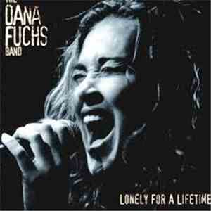 The Dana Fuchs Band - Lonely For A Lifetime album flac