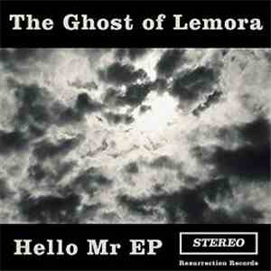 The Ghost Of Lemora - Hello Mr E.P. album flac