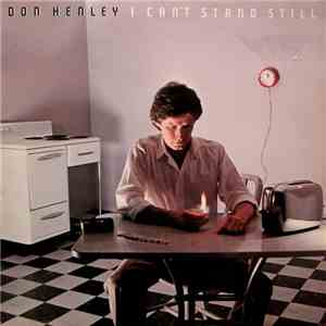 Don Henley - I Can't Stand Still album flac
