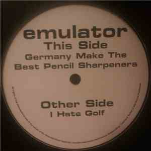 Emulator - Gemany Make The Best Pencil Sharpeners album flac