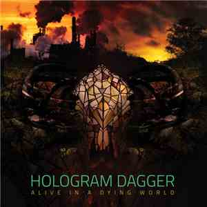 Hologram Dagger - Alive In A Dying World album flac