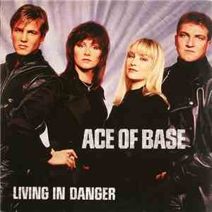 Ace Of Base - Living In Danger album flac