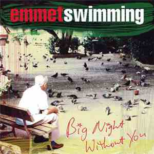 Emmet Swimming - Big Night Without You album flac