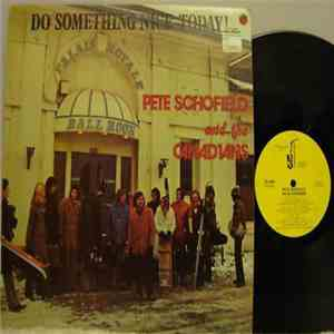 Pete Schofield And The Canadians - Do Something Nice Today album flac