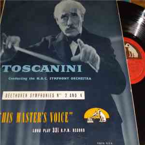 Beethoven, Toscanini, NBC Symphony Orchestra - Symphonies Nos. 2 And 4 album flac