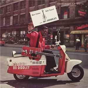 Bo Diddley - Have Guitar, Will Travel album flac