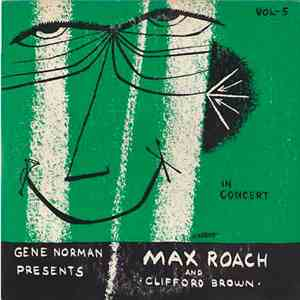 Gene Norman Presents Max Roach And Clifford Brown - In Concert album flac