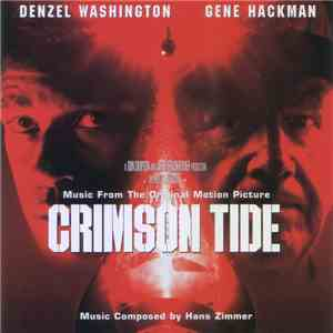 Hans Zimmer - Crimson Tide (Music From The Original Motion Picture) album flac