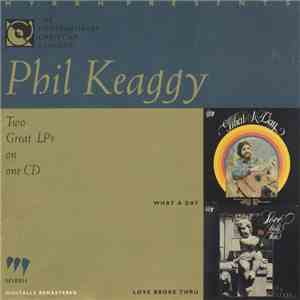 Phil Keaggy - What A Day / Love Broke Thru album flac