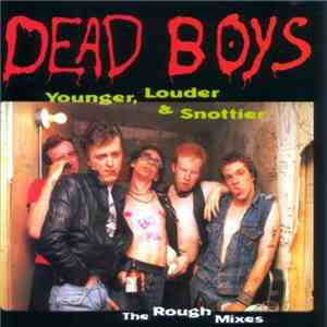 Dead Boys - Younger, Louder And Snottyer!!! album flac