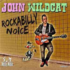 John Wildcat - Rockabilly Noice album flac