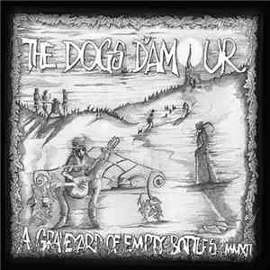 The Dogs D'Amour - A Graveyard Of Empty Bottles MMXII album flac