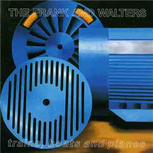 The Frank And Walters - Trains, Boats And Planes album flac