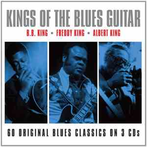 B.B. King, Freddie King, Albert King - Kings Of The Blues Guitar album flac