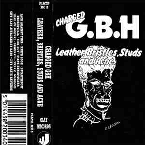 Charged G.B.H - Leather, Bristles, Studs And Acne. album flac