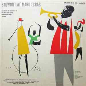 Sid Davilla And Freddie Kohlman's Band - Blowout At Mardi Gras (Jazz Bender For Insomniacs At The Mardi Gras Lounge On A Saturday Night 'Til Dawn) album flac