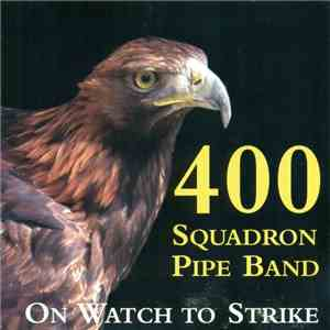400 Squadron Pipe Band - On Watch To Strike album flac