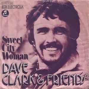 Dave Clark & Friends - Sweet City Woman album flac