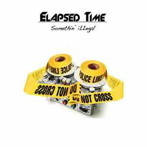 Elapsed Time - Somethin' illegal album flac