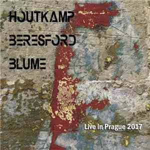 Houtcamp, Beresford, Blume - Live In Prague 2017 album flac