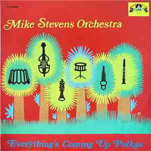 Mike Stevens Orchestra - Everything's Coming Up Polkas album flac