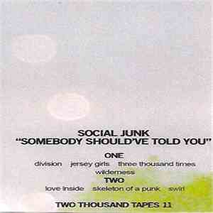 Social Junk - Somebody Should've Told You album flac