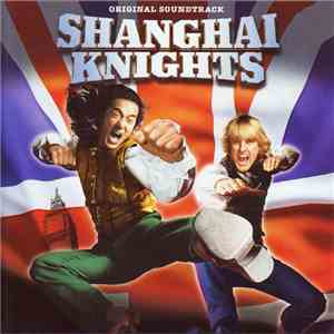 Various - Shanghai Knights - Original Soundtrack album flac