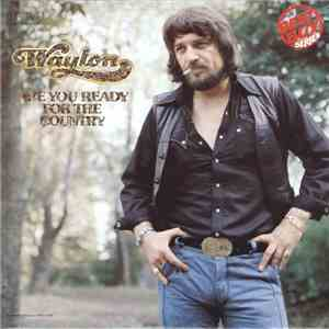 Waylon Jennings - Are You Ready For The Country album flac