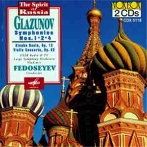 Alexander Glazunov Glazunov USSR TV & Radio Large Symphony Orchestra Conducted By Vladimir Fedoseyev - Symphonies Nos. 1,2,4; Stenka Rasin; Concerto For Violin And Orchestra In A Minor album flac