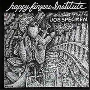 Happy Fingers Institute - Job Specimen album flac