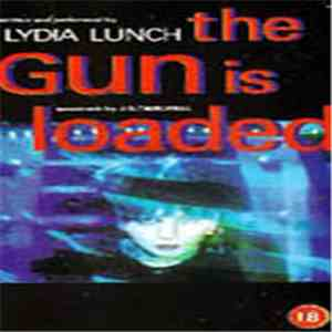 Lydia Lunch - The Gun Is Loaded album flac