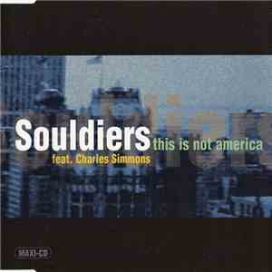 Souldiers Feat. Charles Simmons - This Is Not America album flac