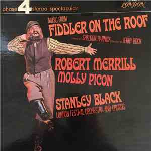 Stanley Black, London Festival Orchestra And Chorus, Robert Merrill, Molly Picon - Music From Fiddler On The Roof album flac