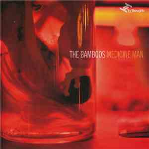 The Bamboos - Medicine Man album flac