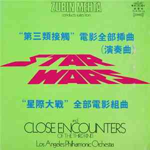 Zubin Mehta Conducting Los Angeles Philharmonic Orchestra - Suites From Star Wars And Close Encounters Of The Third Kind album flac