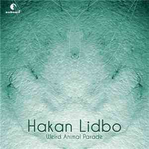 Hakan Lidbo - Weird Animal Parade album flac