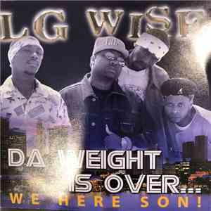 LG Wise - Da Weight Is Over... We Here Son! album flac