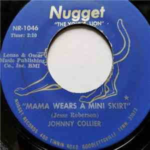 Johnny Collier  - Mama Wears a Mini Skirt / Nobody Touches Me album flac