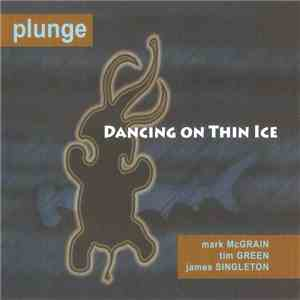 Plunge  - Dancing On Thin Ice album flac