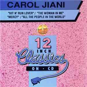 Carol Jiani - Hit N' Run Lover / The Woman In Me / Mercy / All The People In The World album flac