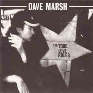 Dave Marsh  - The True Love Rules album flac