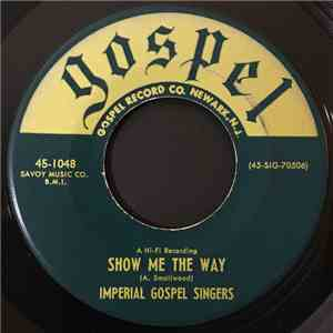Imperial Gospel Singers - Show Me The Way / Guide My Weary Feet album flac