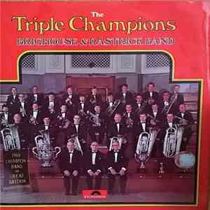 The Brighouse And Rastrick Brass Band - The Triple Champions album flac