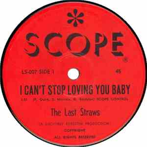The Last Straws - I Can't Stop Loving You Baby album flac