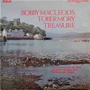 Bobby MacLeod And His Band With Calum Maclean And The Mackenzie Sisters - Bobby Macleod's Tobermory Treasure album flac