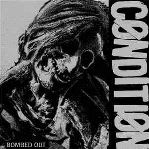 Condition  - Bombed Out album flac