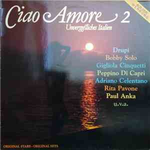 Various - Ciao Amore 2 (Unvergeßliches Italien) album flac